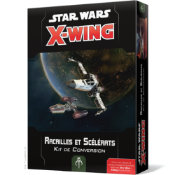 SW X-Wing V2 – Racailles et scélérats – kit de Conversion