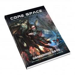 Core Space - Une Epoque Dangereuse (VF de Dangerous Days)